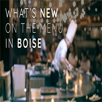What's New On the Menu in Boise