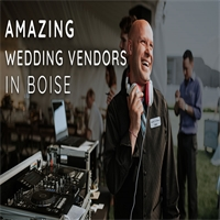 Amazing Wedding Vendors in Boise, Idaho Who Want to Offer a Personal Experience To Their Clients