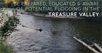 Be Prepared, Educated, and Aware of Potential Flooding in the Treasure Valley