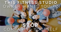 This Fitness Studio Owner Wants You to STOP Comparing Yourself