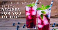 'Tis the Huckleberry Season: Recipes For You to Try!