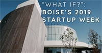 """What if?"": Boise's 2019 Startup Week"