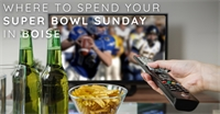 Where to Spend your Super Bowl Sunday in Boise