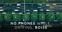 No Phones While Driving, Boise.