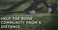 How to Help the Boise Community From a Distance