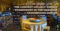 The Longest Locally Owned Storefront in the Meridian Crossroads Center, A New Vintage Wine Shop