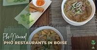 7 Pho-Nomenal Phở Restaurants in Boise