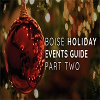 Boise's Holiday Events Guide Part 2