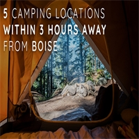5 Beautiful Camping Locations Within 3 Hours Away From Boise
