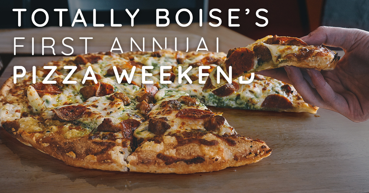 Totally Boise First Annual Pizza Weekend