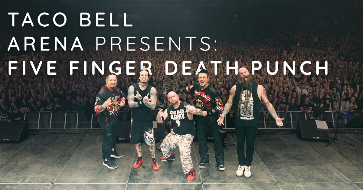 Taco Bell Arena Presents Five Finger Death Punch