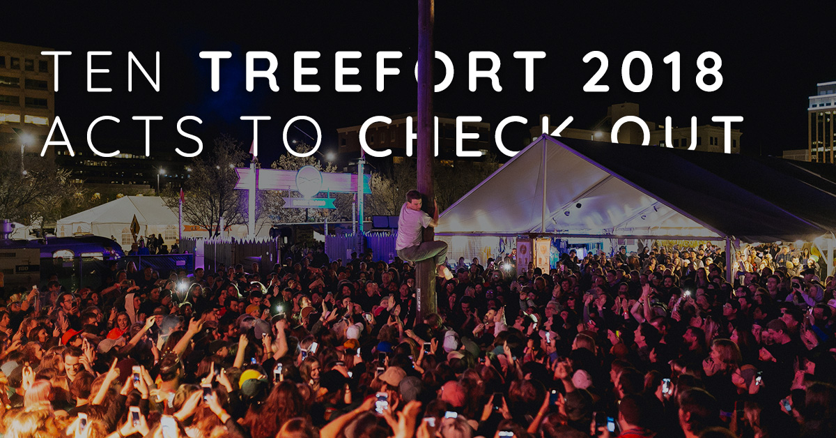 TEN TREEFORT 2018 ACTS TO CHECK OUT