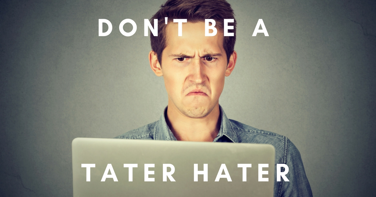 Don't Be A Tater Hater