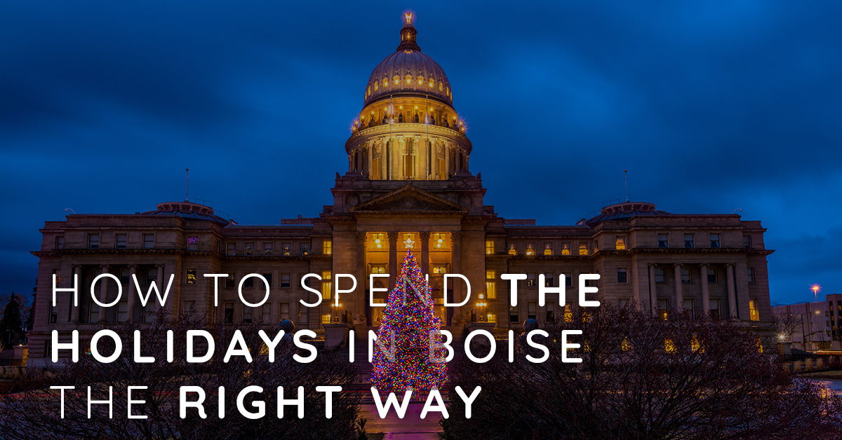 How to Spend the 2019 Holidays in Boise