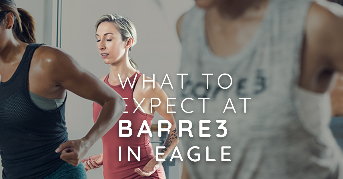 What To Expect At Barre3 In Eagle