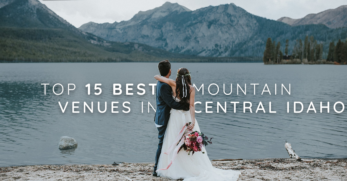 Top 15 Best Mountain Venues in Central Idaho