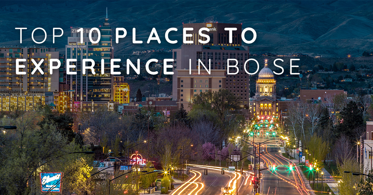 10 Places to Experience in Boise
