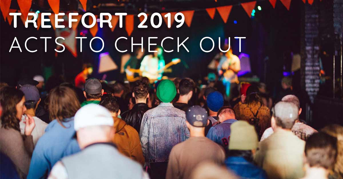 Treefort 2019 Acts to Check Out