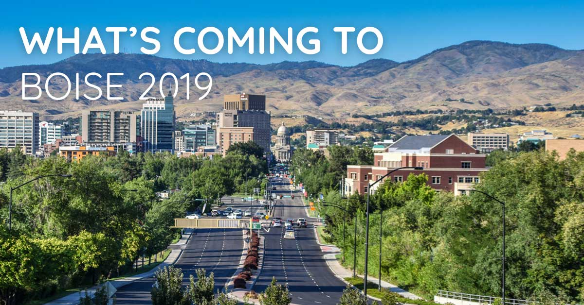 What's Coming to Boise 2019