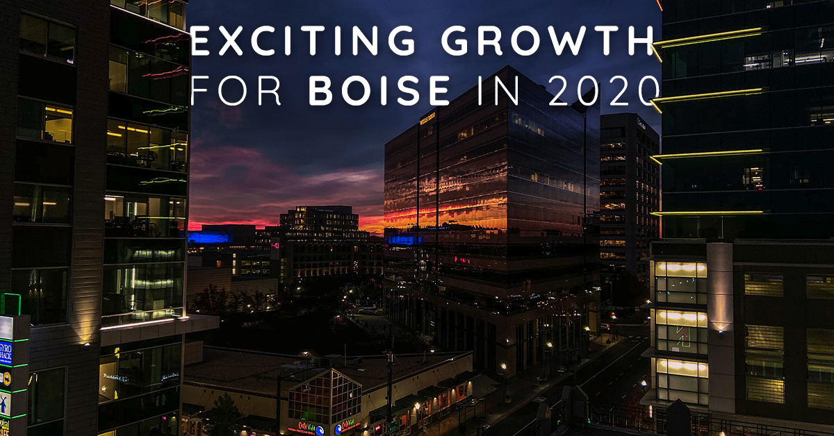 Exciting Growth for Boise in 2020