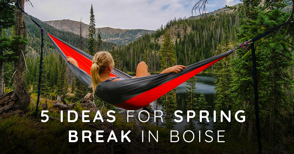 5 Ideas for Spring Break in Boise