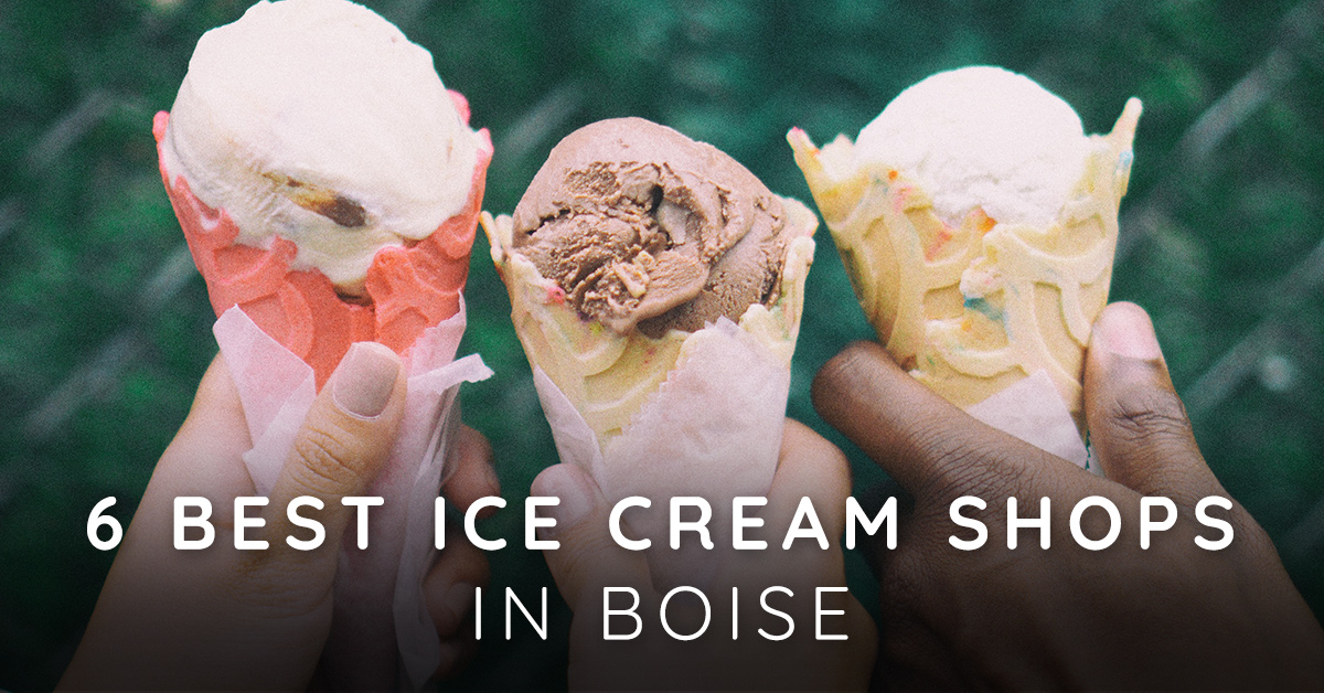 6 Best Ice Cream Shops in Boise
