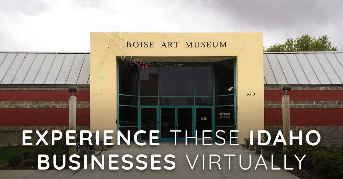 Experience These Idaho Business Virtually At Home