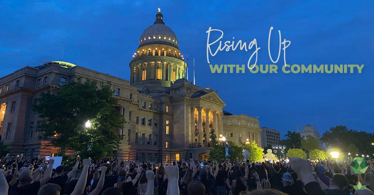 Rising Up with Our Local Boise Community