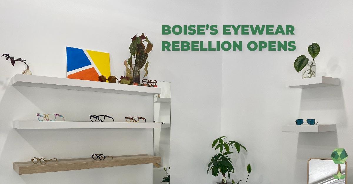 Boise's Eyewear Rebellion Opens Downtown