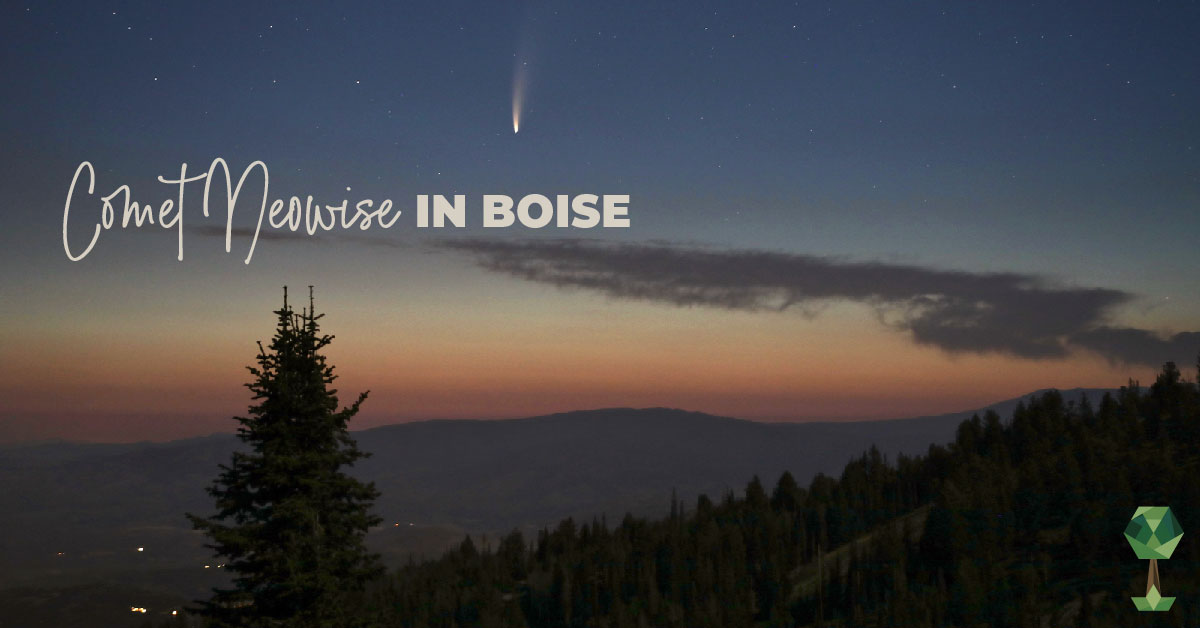 Don't Miss the Chance to See Comet NEOWISE in Boise