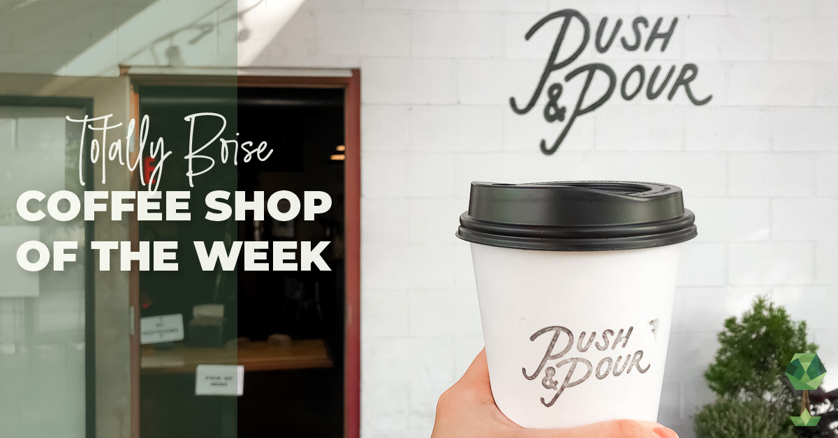 Totally Boise's Coffee Pick of the Week: Push and Pour