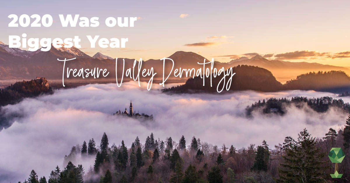 2020 Was the Biggest Year Ever For Local Boise Dermatology Clinic, Treasure Valley Dermatology