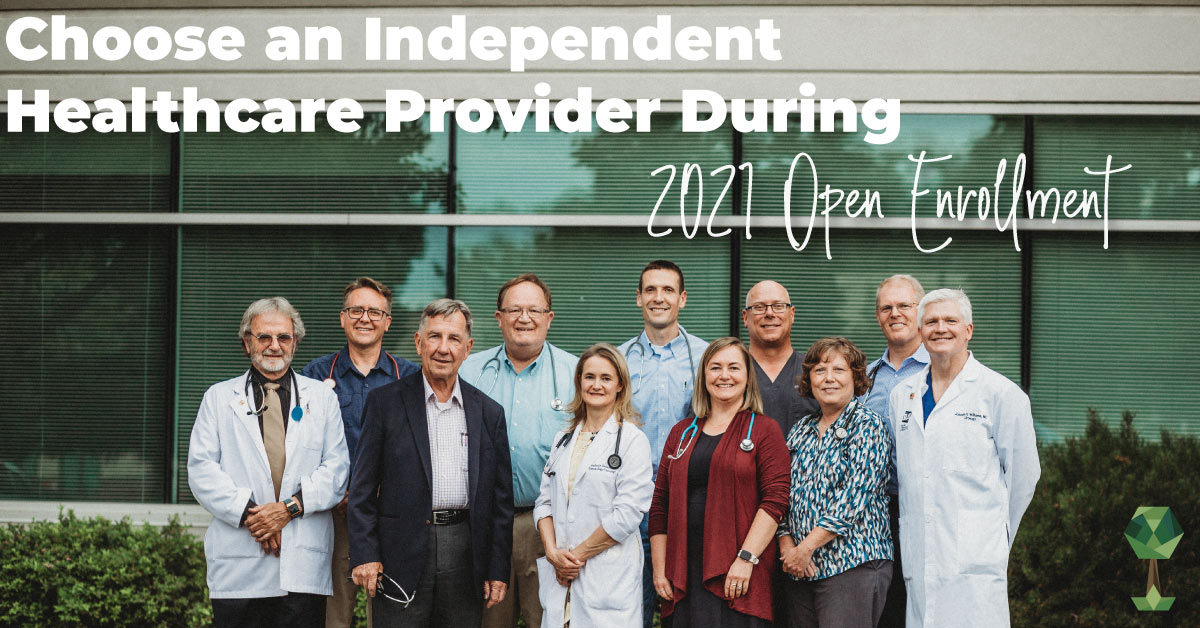 5 Reasons Why You Should Choose an Independent Healthcare Provider During 2021 Open Enrollment