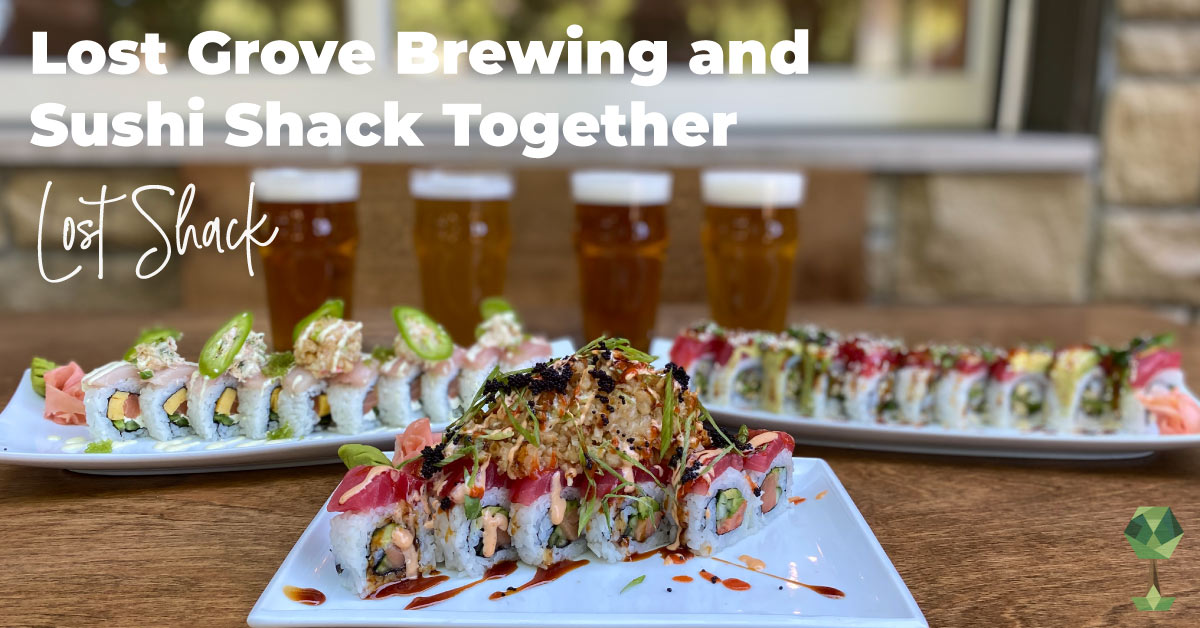 Lost Shack Brings Local Favorites Lost Grove Brewing and Sushi Shack Together